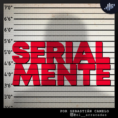 Serialmente | PIA Podcast
