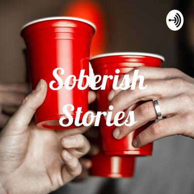 Soberish Stories