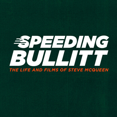 Speeding Bullitt: The Life and Films of Steve McQueen