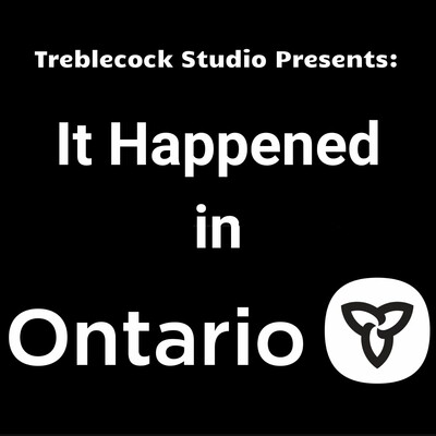 It Happened in Ontario
