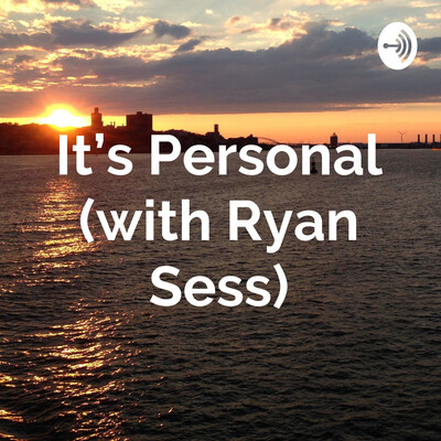 It's Personal (with Ryan Sess)