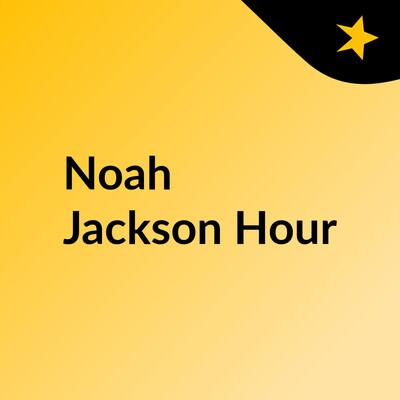 Noah Jackson Hour