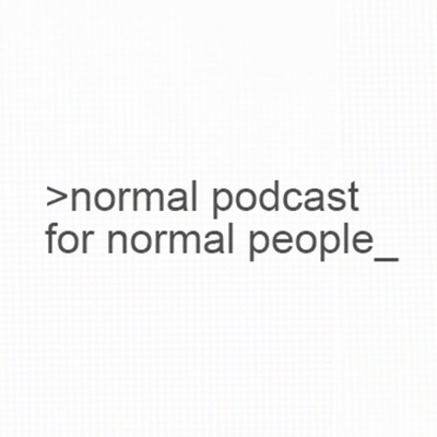Normal Podcast For Normal People