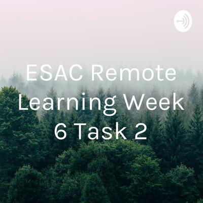 ESAC Remote Learning Week 6 Task 2