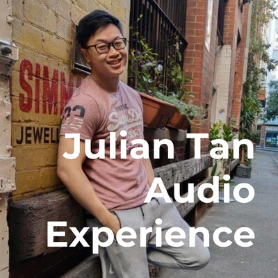 Julian Tan Audio Experience
