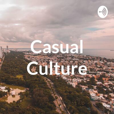 Casual Culture