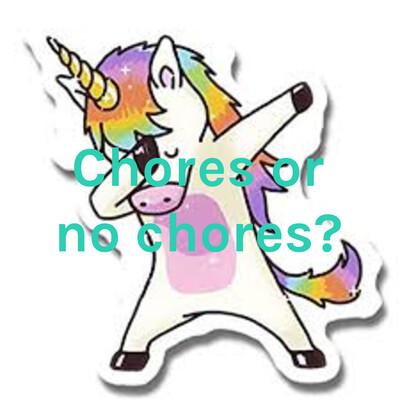 Chores or no chores?