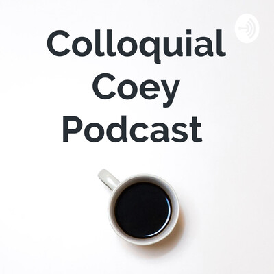 Colloquial Coey Podcast