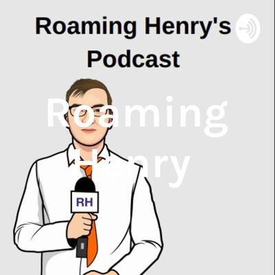 Roaming Henry
