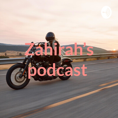 Zahirah's podcast