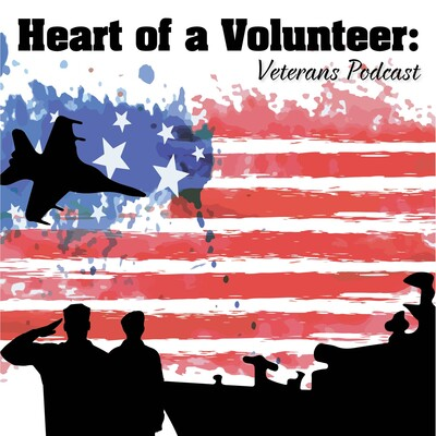 Heart of a Volunteer: Veterans Podcast