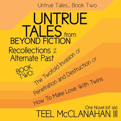 Untrue Tales... Book Two