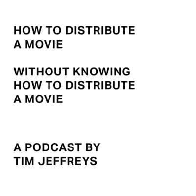 How to distribute a movie, without knowing how to distribute a movie