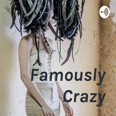 Famously Crazy