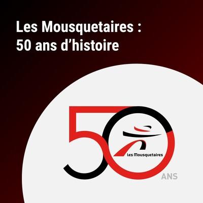 Les Mousquetaires : 50 ans d'histoire