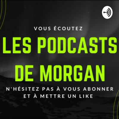 Les Podcasts de Morgan