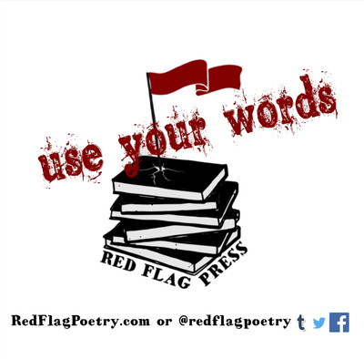 Use Your Words w/ Red Flag Poetry