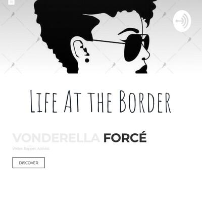 Life At the Border