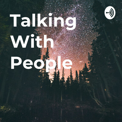 Talking With People