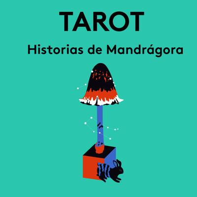 TAROT, Historias de Mandrágora