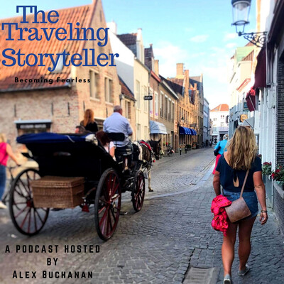The Traveling Storyteller: Becoming Fearless