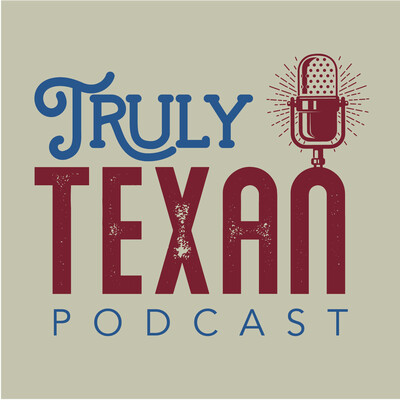 The Truly Texan Podcast