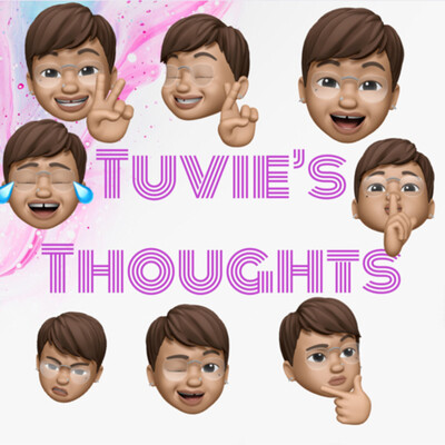 Tuvie's Thoughts??
