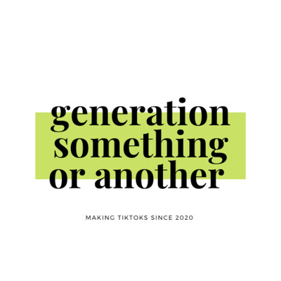 Generation Something or Another