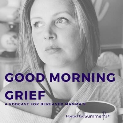 Good Morning Grief