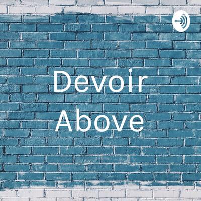 Devoir Above