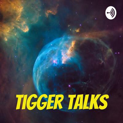 TTigger Talks