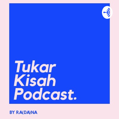 Tukar Kisah Podcast