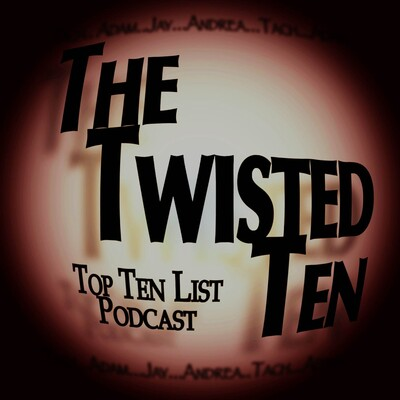 The Twisted Ten - Unique Top Ten Lists
