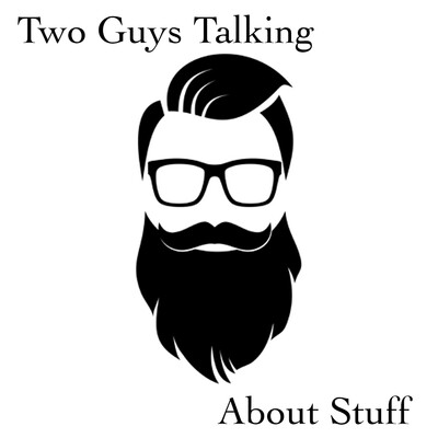 Two Guys Talking About Stuff