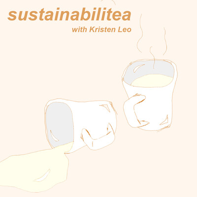 Sustainabilitea with Kristen Leo