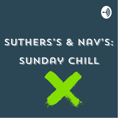 Suthers's and Nav's: Sunday Chill