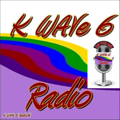 K WAVe 6 Radio's Podcast