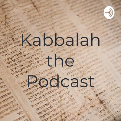 Kabbalah the Podcast