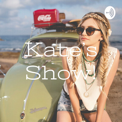 Kate's Show!