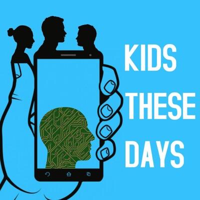 KidsTheseDays' Podcast