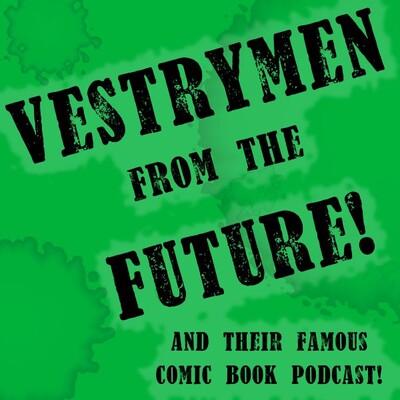 VFcast! – Vestrymen from the Future!