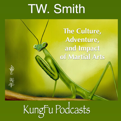 KungFu Podcasts   Explore the Culture, Adventure and Impact of Martial Arts