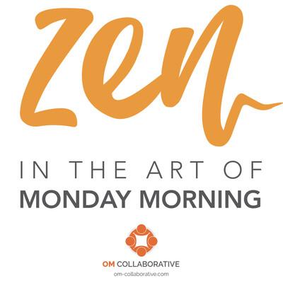 Zen in the Art of Monday Morning