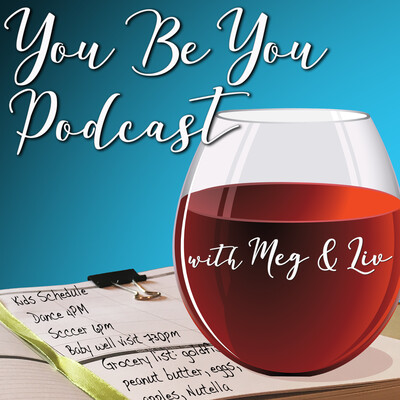 You Be You Podcast with Meg & Liv