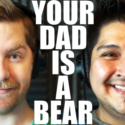 Your Dad is a Bear