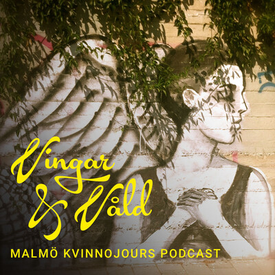 Vingar & Våld - Malmö kvinnojours podcast