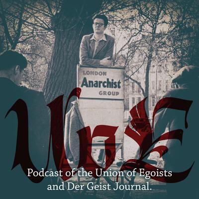 Union Of Egoists Podcasts