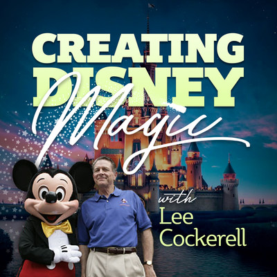 Creating Disney Magic: Lessons in Leadership, Management, and Customer Service