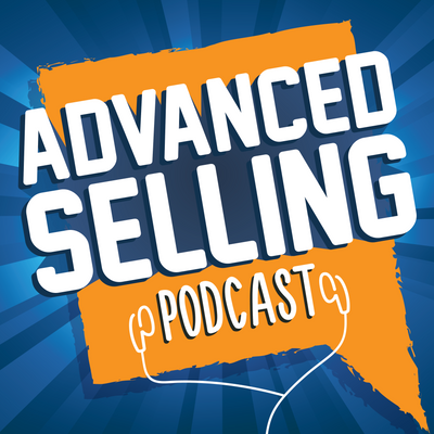 The Advanced Selling Podcast