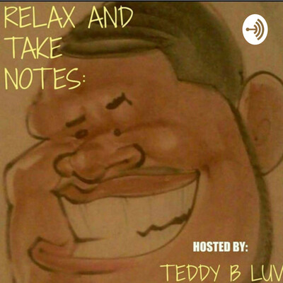 Relax & Take Notes Podcast